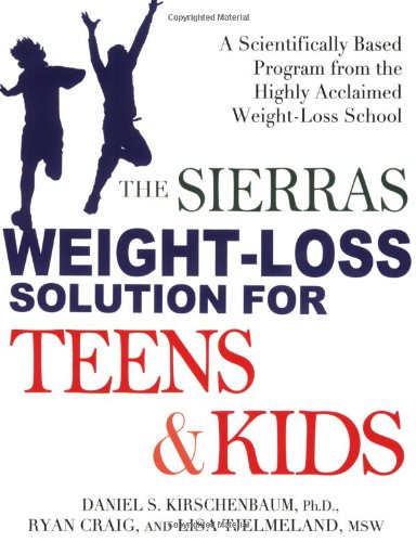 9781583332870: The Sierras Weight-Loss Solution for Teens and Kids: A Scientifically Based Program from the Highly Acclaimed Weight-Loss School
