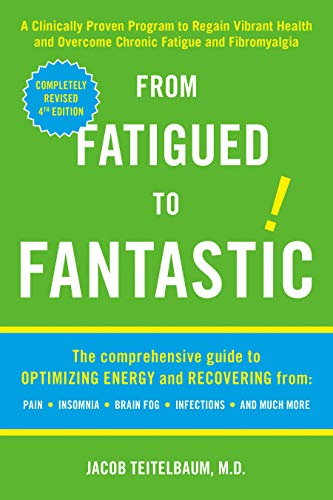 9781583332894: From Fatigued to Fantastic: A Clinically Proven Program to Regain Vibrant Health and Overcome Chronic Fatigue and Fibromyalgia
