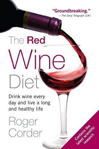 9781583332900: The Red Wine Diet: Drink Wine Every Day, and Live a Long and Healthy Life