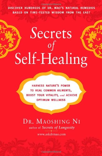 9781583332962: Secrets of Self-Healing: Harness Nature's Power to Heal Common Ailments, Boost Your Vitality,and Achieve Optimum Wellness