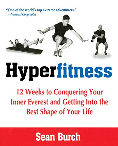 9781583332993: Hyperfitness: 12 Weeks to Conquering Your Inner Everest and Getting Into the Best Shape of Your Life