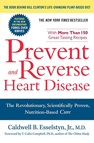 9781583333006: Prevent and Reverse Heart Disease: The Revolutionary, Scientifically Proven, Nutrition-Based Cure