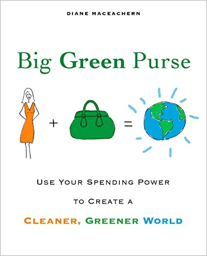 9781583333037: Big Green Purse: Use Your Spending Power to Create a Cleaner, Greener World