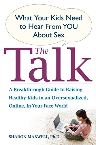 9781583333105: The Talk: What Your Kids Need to Hear from You About Sex
