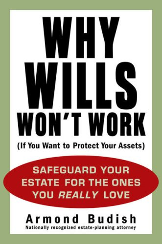 9781583333143: Why Wills Won't Work (If You Want to Protect Your Assets)