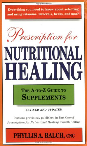 9781583333167: Prescription for Nutritional Healing: The A-to-Z Guide to Supplements