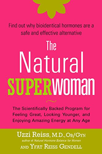 9781583333242: The Natural Superwoman: The Scientifically Backed Program for Feeling Great, Looking Younger,and Enjoyin g Amazing Energy at Any Age