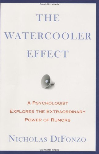 9781583333259: The Watercooler Effect: A Psychologist Explores the Extraordinary Power of Rumors