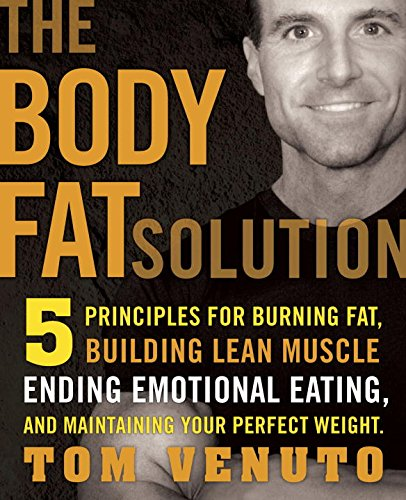 9781583333297: Body Fat Solution: Five Principles for Burning Fat, Building Lean Muscles, Ending Emotional Eating, and Maintaining Your Perfect Weight