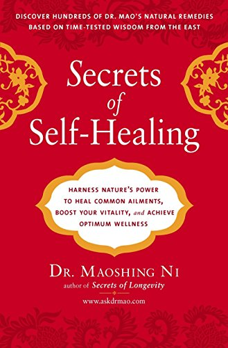 9781583333372: Secrets of Self-Healing: Harness Nature's Power to Heal Common Ailments, Boost Your Vitality,and Achieve Optimum Wellness