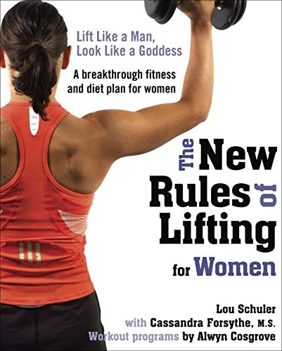 9781583333396: The New Rules of Lifting for Women: Lift Like a Man, Look Like a Goddess