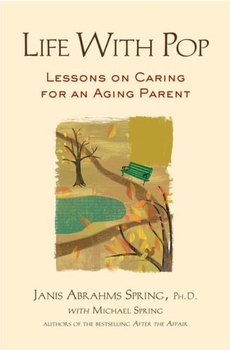 9781583333426: Life with Pop: Lessons on Caring for an Aging Parent