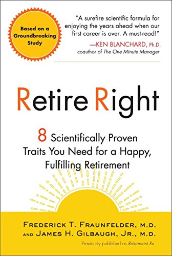 Retire Right: 8 Scientifically Proven Traits You Need for a Happy, Fulfilling Retirement: ...