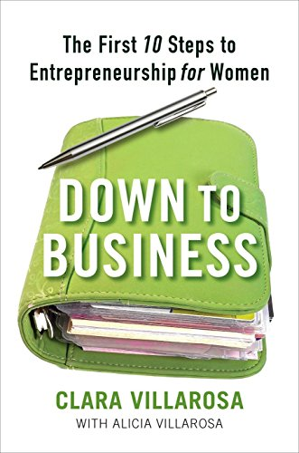 9781583333549: Down to Business: The First 10 Steps to Entrepreneurship for Women