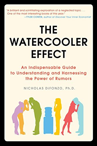 9781583333594: The Watercooler Effect: An Indispensable Guide to Understanding and Harnessing the Power of Rumors