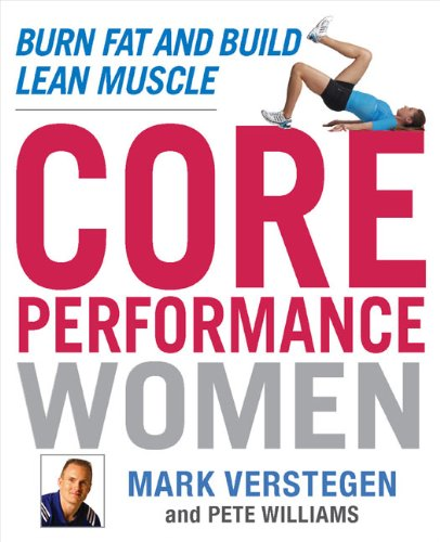 9781583333624: Core Performance Women: Burn Fat and Build Lean Muscle