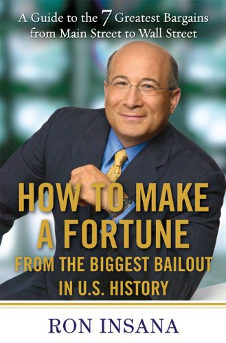 9781583333648: How to Make a Fortune from the Biggest Bailout in U.S. History: A Guide to the 7 Greatest Bargains from Main Street to WallStreet