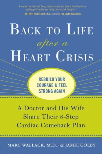 Back to Life After a Heart Crisis: Wallack M.D., Marc,