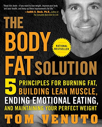 9781583333730: Body Fat Solution: 5 principles for Burning Fat, Building Lean Muscle, Ending Emotional Eating, and Maintaining Your Perfect Weight