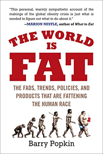9781583333815: The World Is Fat: The Fads, Trends, Policies, and Products That Are Fattening the Human Race