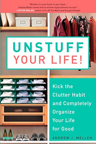 9781583333891: Unstuff Your Life!: Kick the Clutter Habit and Completely Organize Your Life for Good