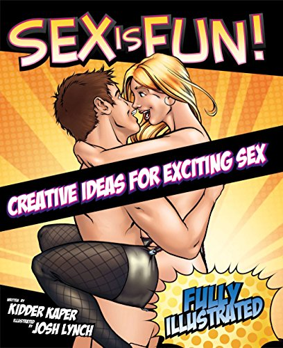 9781583333921: Sex Is Fun!: Creative Ideas for Exciting Sex