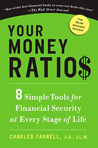 Your Money Ratios: 8 Simple Tools for Financial Security at Every Stage of Life: Farrell, Charles