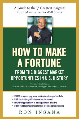 9781583334201: How to Make a Fortune from the Biggest Market Opportunitiesin U.S.History: A Guide to the 7 Greatest Bargains from Main Street to WallStreet