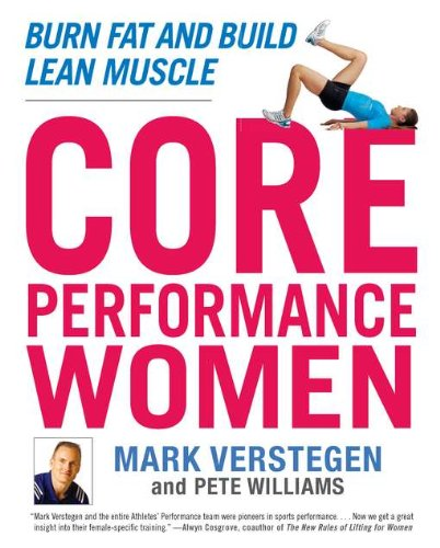 9781583334218: Core Performance Women: Burn Fat and Build Lean Muscle