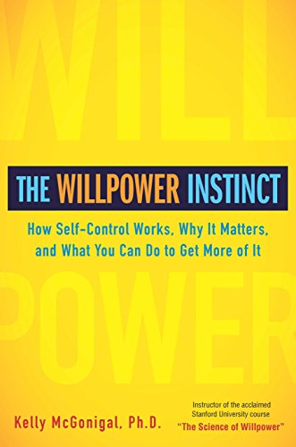9781583334386: The Willpower Instinct: How Self-Control Works, Why It Matters, and What You Can Do to Get More of It