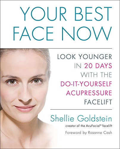 9781583334409: Your Best Face Now: Look Younger in 20 Days with the Do-It-Yourself Acupressure Facelift