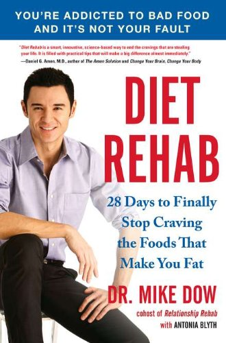 9781583334423: Diet Rehab: 28 Days to Finally Stop Craving the Foods That Make You Fat