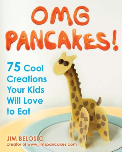 9781583334430: OMG Pancakes!: 75 Cool Creations Your Kids Will Love to Eat