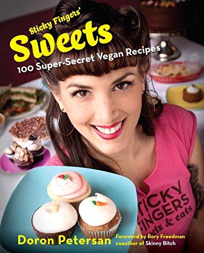 9781583334638: Sticky Fingers' Sweets: 100 Super-Secret Vegan Recipes