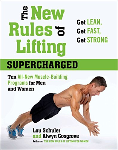 9781583334652: The New Rules Of Lifting Supercharged: Ten All New Programs for Men and Women: Lose Fat, Gain Muscle, and Get Strong!
