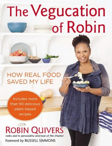 9781583334737: The Vegucation of Robin: How Real Food Saved My Life