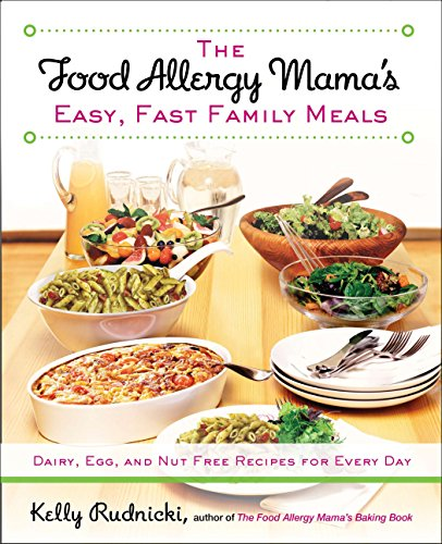 9781583335000: The Food Allergy Mama's Easy, Fast Family Meals: Dairy, Egg, and Nut Free Recipes for Every Day
