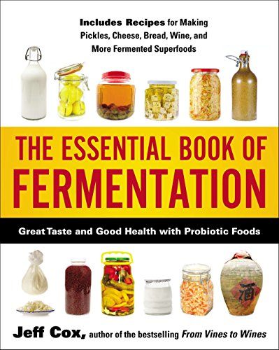 Essential Book of Fermentation Great Taste and Good Health with Probiotic Foods