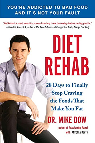 9781583335048: Diet Rehab: 28 Days To Finally Stop Craving the Foods That Make You Fat