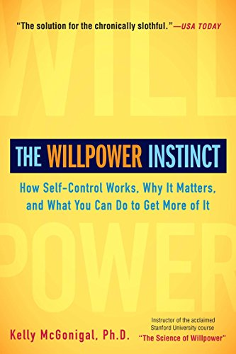 9781583335086: The Willpower Instinct: How Self-Control Works, Why It Matters, and What You Can Do to Get More of It