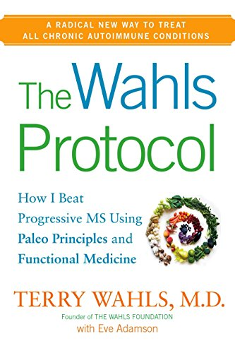 9781583335215: The Wahls Protocol: How I Beat Progressive MS Using Paleo Principles and Functional Medicine
