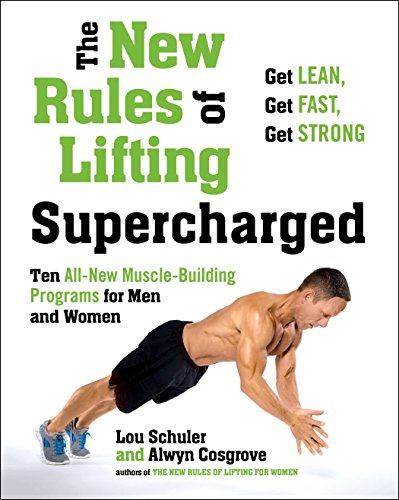 9781583335369: New Rules Of Lifting Supercharged: Ten All New Muscle Building Programs for Men and Women