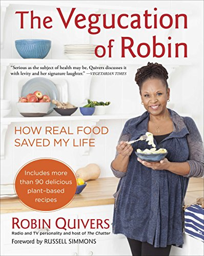 9781583335413: The Vegucation of Robin: How Real Food Saved My Life