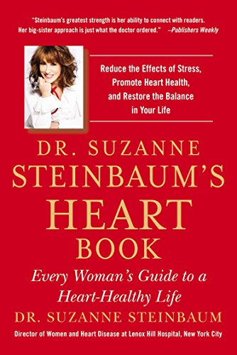 9781583335420: Dr. Suzanne Steinbaum's Heart Book: Every Woman's Guide to a Heart-Healthy Life