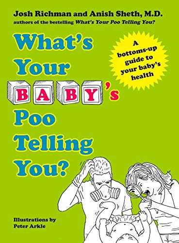 What's Your Baby's Poo Telling You?: A Bottoms-Up Guide to Your Baby's Health: ...