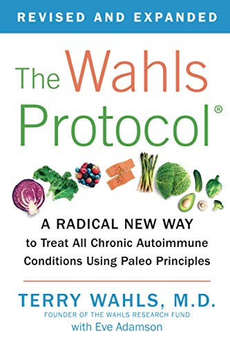 9781583335543: The Wahls Protocol: A Radical New Way to Treat All Chronic Autoimmune Conditions Using Paleo Principles