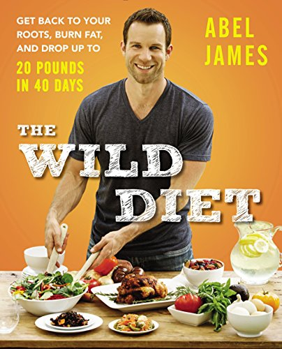 9781583335734: The Wild Diet: Get Back to Your Roots, Burn Fat, and Drop Up to 20 Pounds in 40 Days