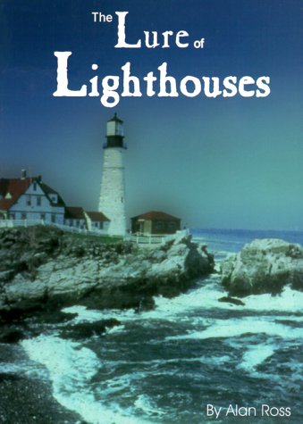 The Lure of Lighthouses: The Inspiring Journey: Ross, Alan