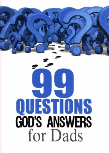 9781583341179: 99 Questions God's Answers For Dads