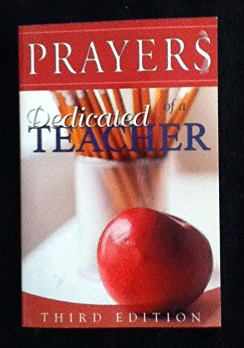 Prayers of a Dedicated Teacher (3rd Ed.): Freeman, Criswell